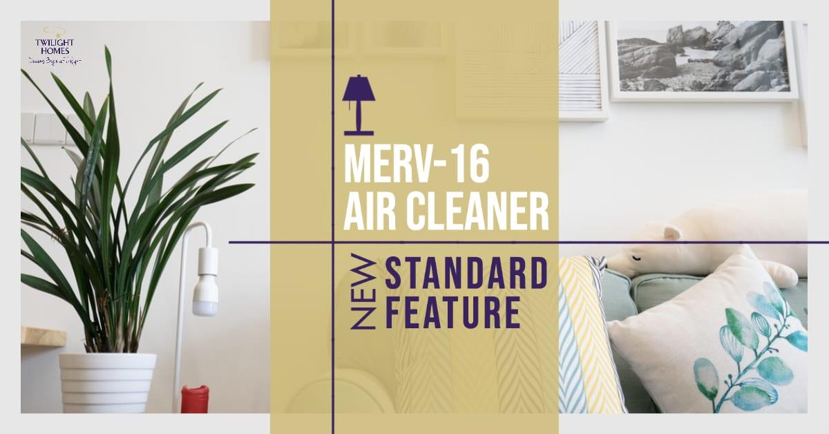 twilight-homes-standard-features-MERV-16