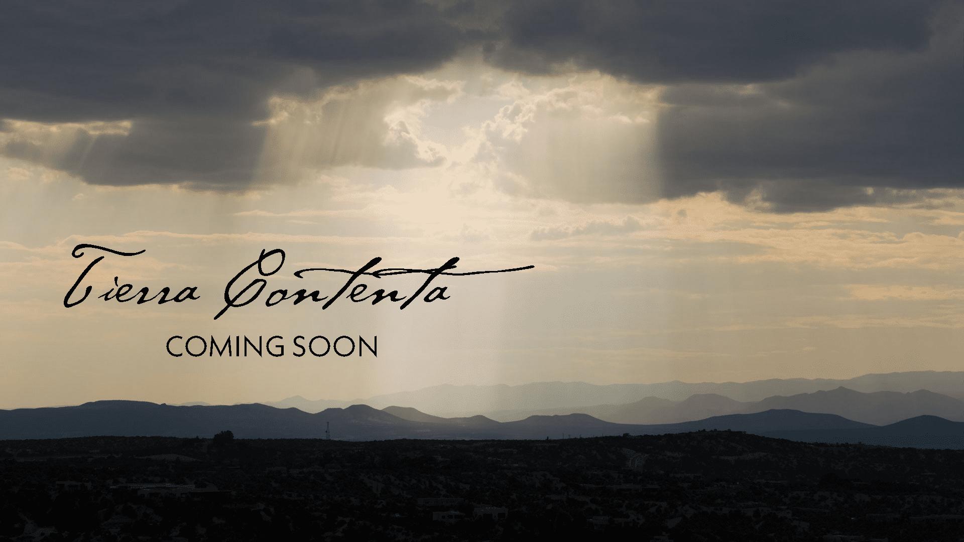 Tierra Contenta Coming Soon